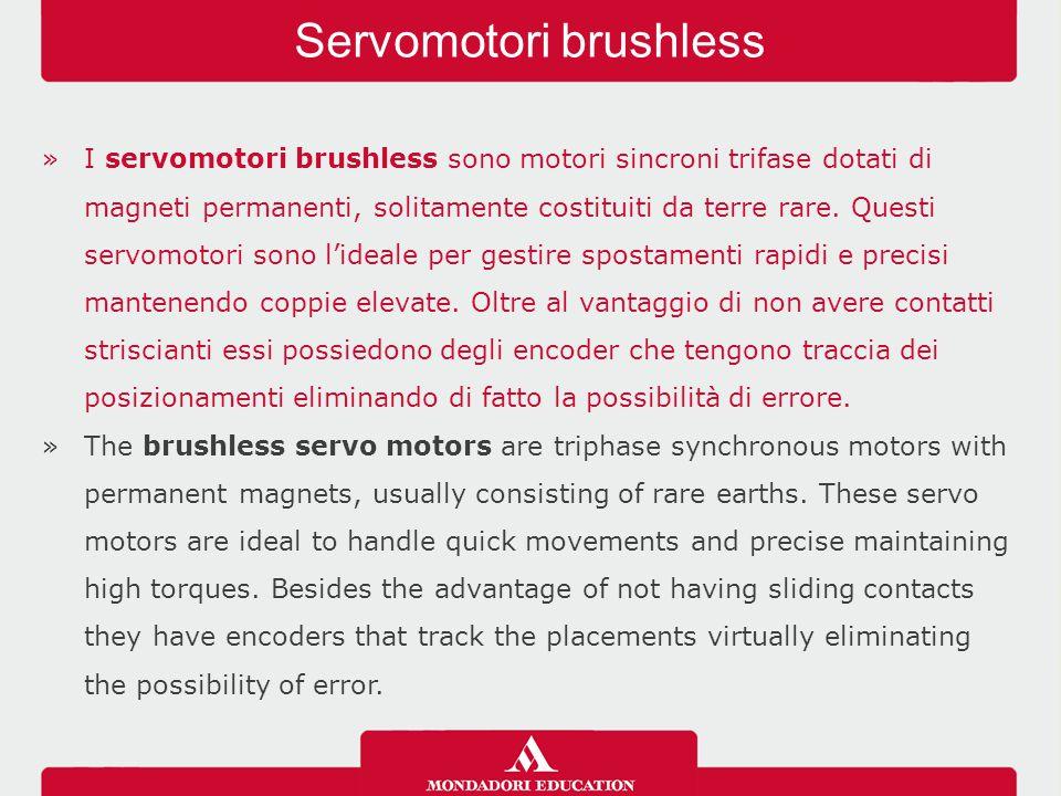 »I servomotori brushless sono motori sincroni trifase dotati di magneti permanenti, solitamente costituiti da terre rare.