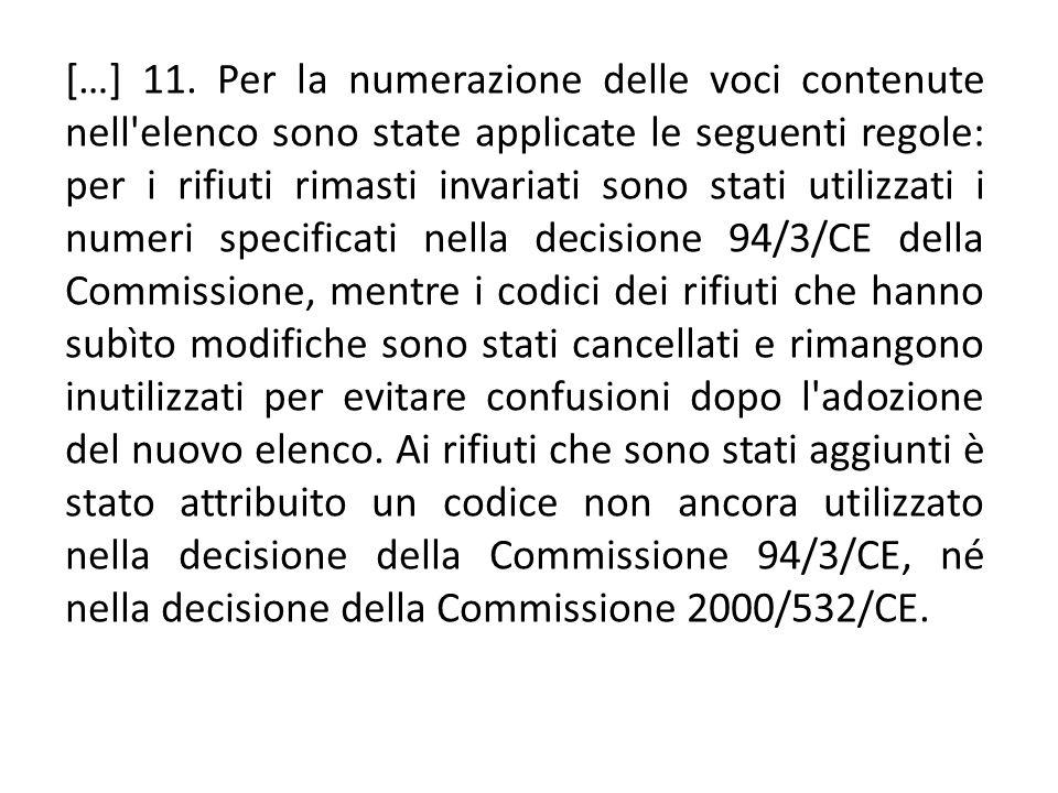 […] 11. Per la numerazione delle voci contenute nell'elenco sono state applicate le seguenti regole: per i rifiuti rimasti invariati sono stati utiliz