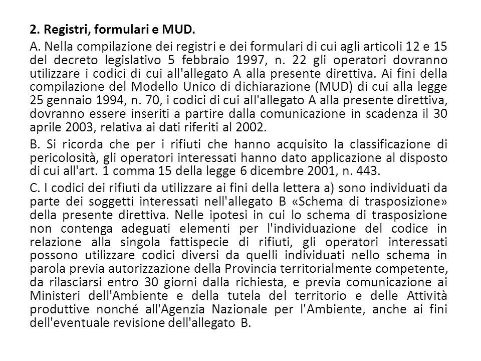 2. Registri, formulari e MUD. A. Nella compilazione dei registri e dei formulari di cui agli articoli 12 e 15 del decreto legislativo 5 febbraio 1997,