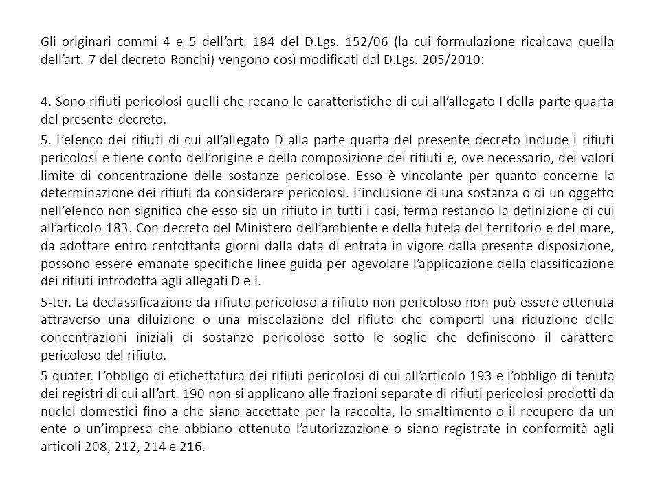 Gli originari commi 4 e 5 dell'art. 184 del D.Lgs. 152/06 (la cui formulazione ricalcava quella dell'art. 7 del decreto Ronchi) vengono così modificat