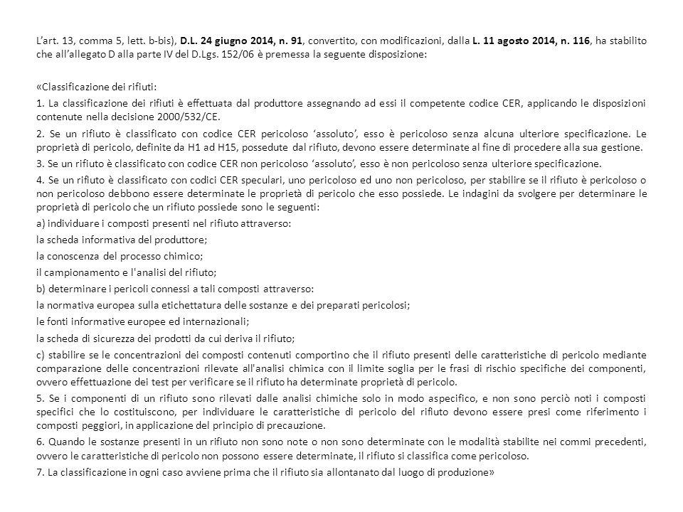 L'art. 13, comma 5, lett. b-bis), D.L. 24 giugno 2014, n. 91, convertito, con modificazioni, dalla L. 11 agosto 2014, n. 116, ha stabilito che all'all