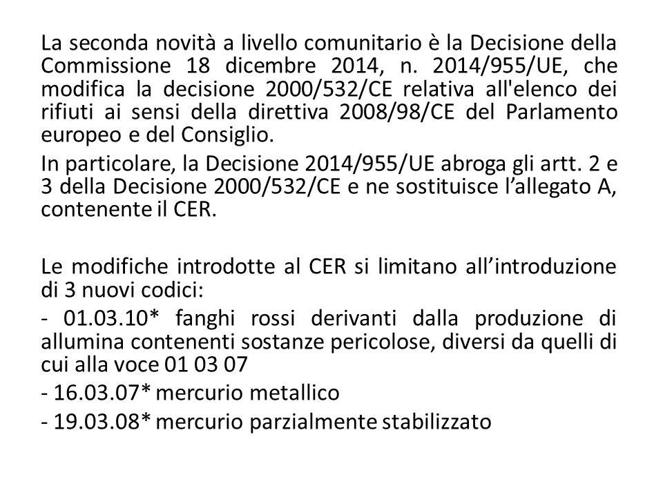 La seconda novità a livello comunitario è la Decisione della Commissione 18 dicembre 2014, n. 2014/955/UE, che modifica la decisione 2000/532/CE relat