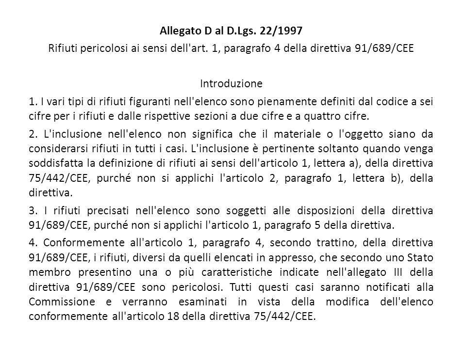 Allegato D al D.Lgs. 22/1997 Rifiuti pericolosi ai sensi dell'art. 1, paragrafo 4 della direttiva 91/689/CEE Introduzione 1. I vari tipi di rifiuti fi