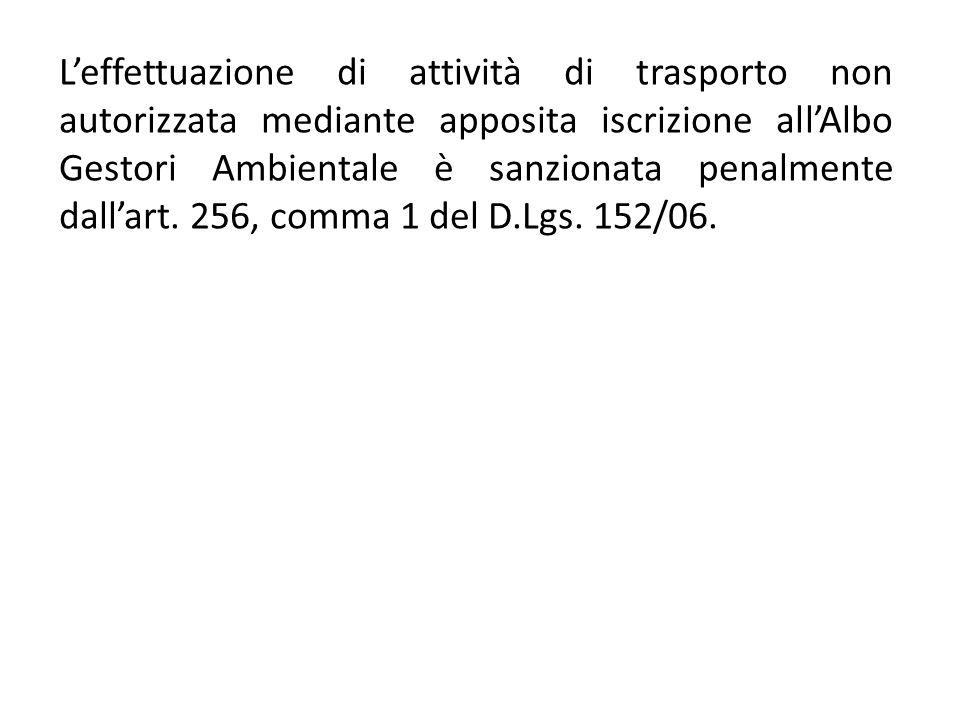 L'effettuazione di attività di trasporto non autorizzata mediante apposita iscrizione all'Albo Gestori Ambientale è sanzionata penalmente dall'art. 25