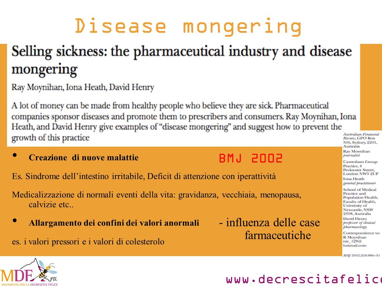 www.decrescitafelice.it Creazione di nuove malattie Es.