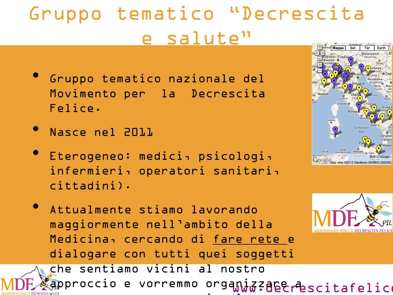 www.decrescitafelice.it Gruppo tematico Decrescita e salute Gruppo tematico nazionale del Movimento per la Decrescita Felice.