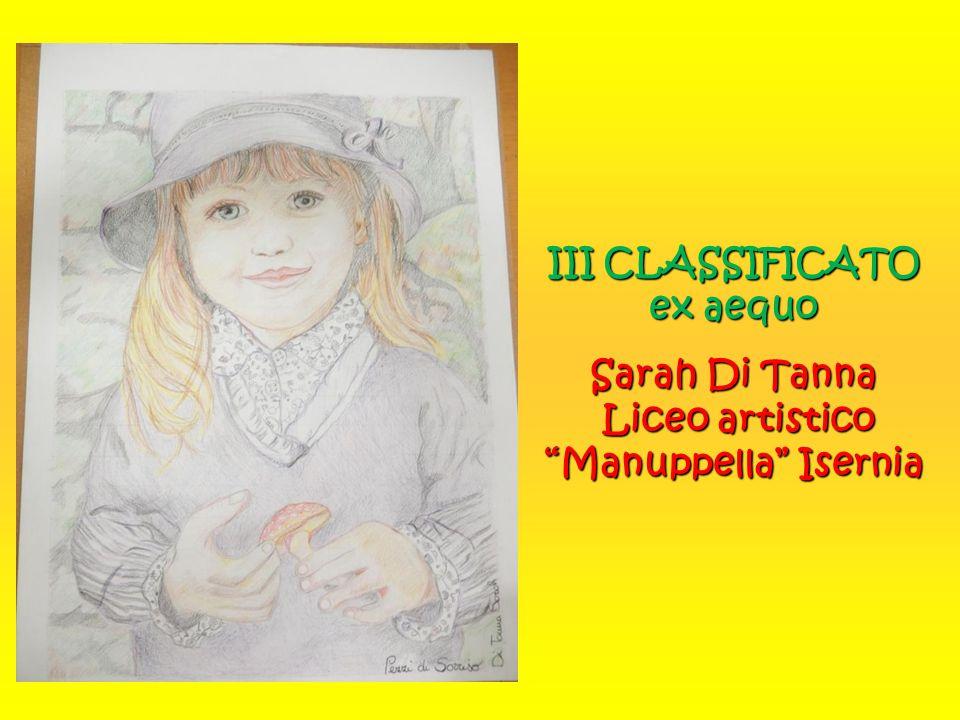 """III CLASSIFICATO ex aequo Sarah Di Tanna Liceo artistico """"Manuppella"""" Isernia"""