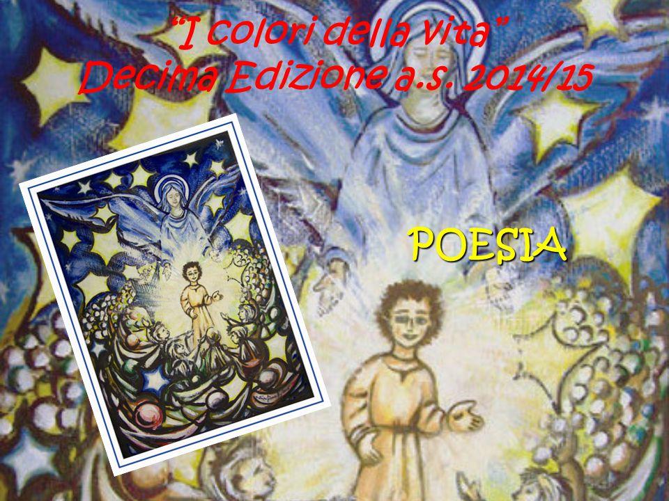 """""""I colori della vita"""" Decima Edizione a.s. 2014/15 POESIA"""