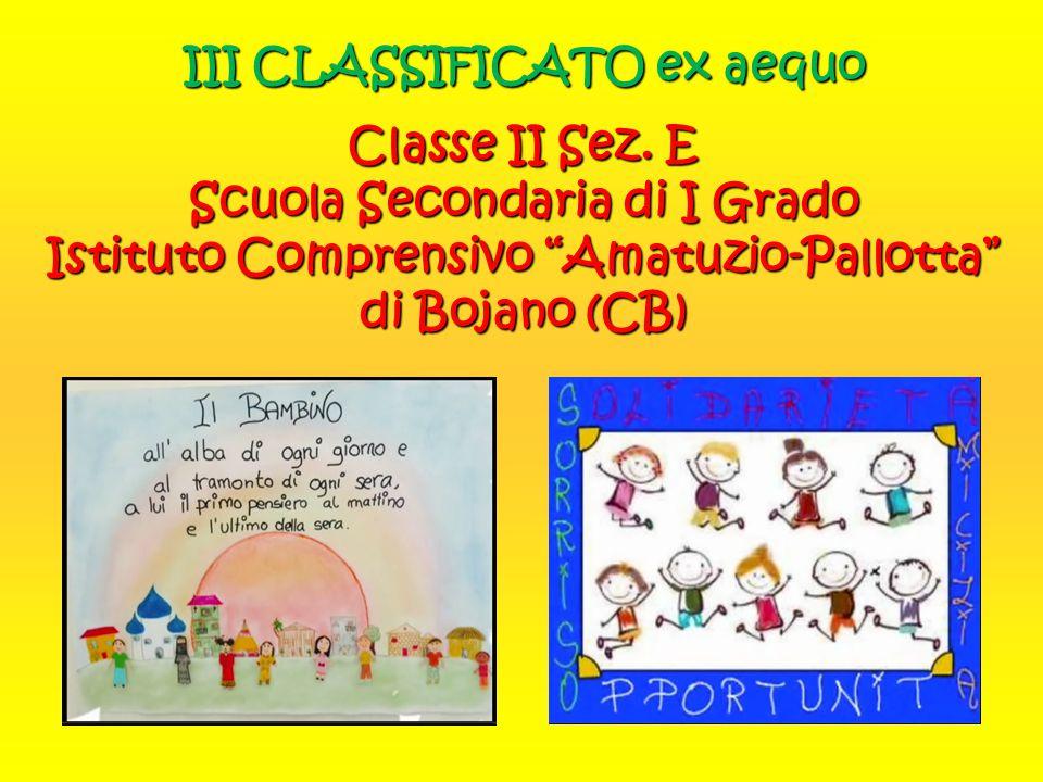 """III CLASSIFICATO ex aequo Classe II Sez. E Scuola Secondaria di I Grado Istituto Comprensivo """"Amatuzio-Pallotta"""" di Bojano (CB)"""