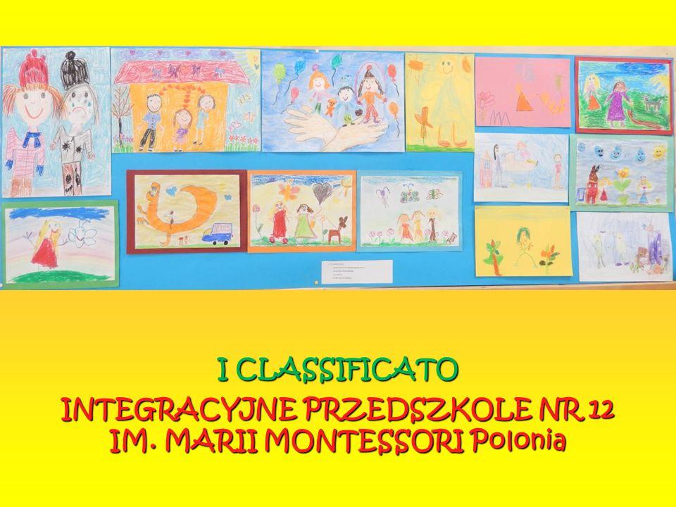 I CLASSIFICATO INTEGRACYJNE PRZEDSZKOLE NR 12 IM. MARII MONTESSORI Polonia