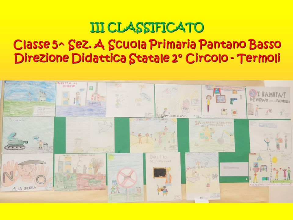 III CLASSIFICATO Classe 5^ Sez. A Scuola Primaria Pantano Basso Direzione Didattica Statale 2° Circolo - Termoli
