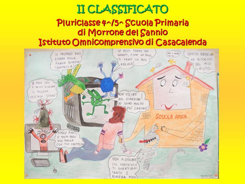 II CLASSIFICATO Pluriclasse 4^/5^ Scuola Primaria di Morrone del Sannio Istituto Omnicomprensivo di Casacalenda