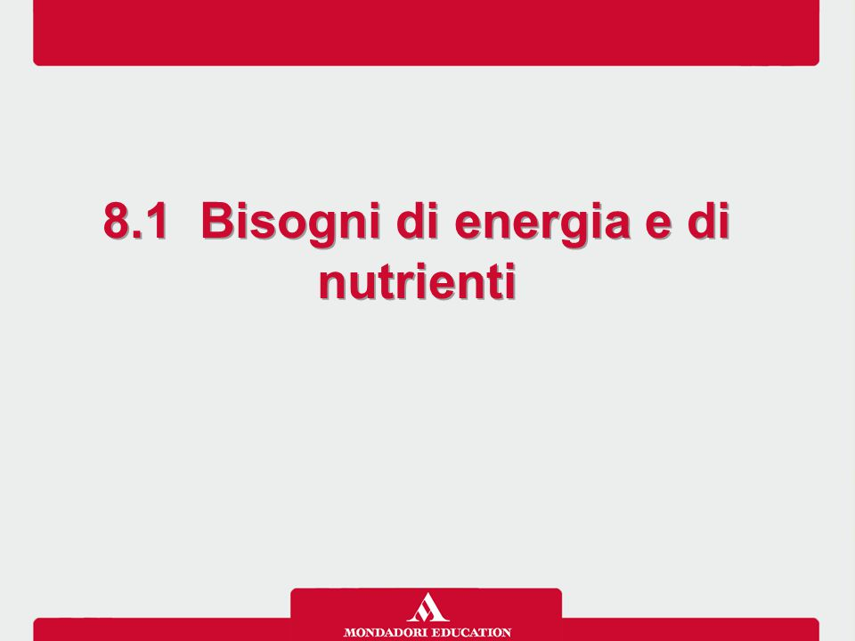 8.1 Bisogni di energia e di nutrienti