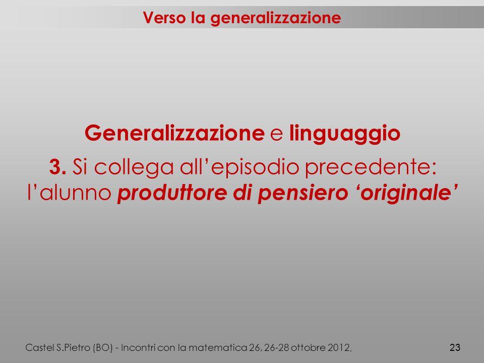 Verso la generalizzazione Generalizzazione e linguaggio 3.