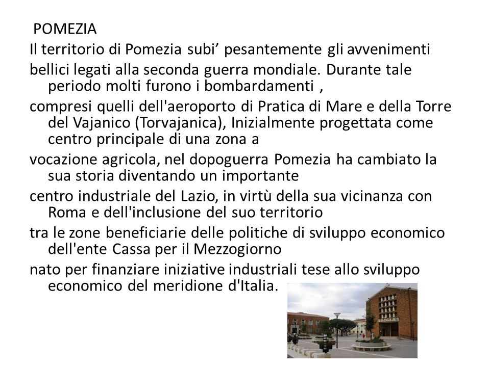 POMEZIA Il territorio di Pomezia subi' pesantemente gli avvenimenti bellici legati alla seconda guerra mondiale.