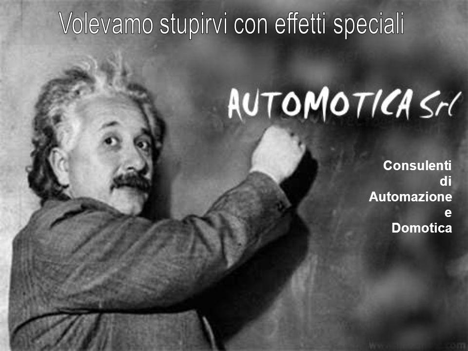 Consulenti di Automazione e Domotica