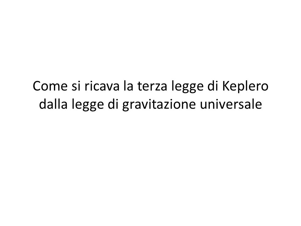 Come si ricava la terza legge di Keplero dalla legge di gravitazione universale