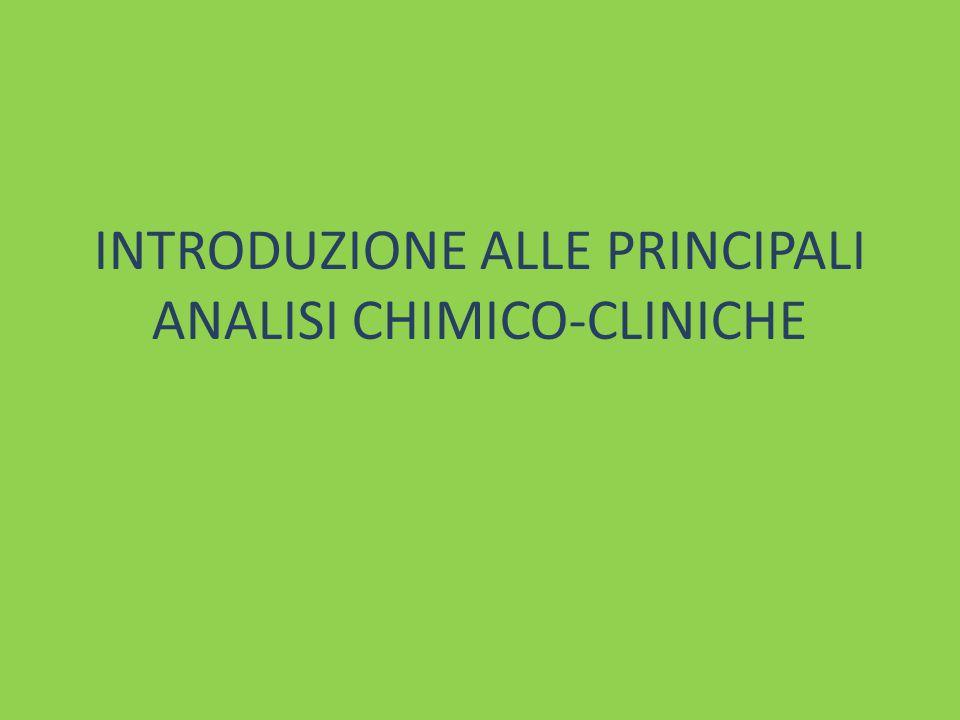 INTRODUZIONE ALLE PRINCIPALI ANALISI CHIMICO-CLINICHE