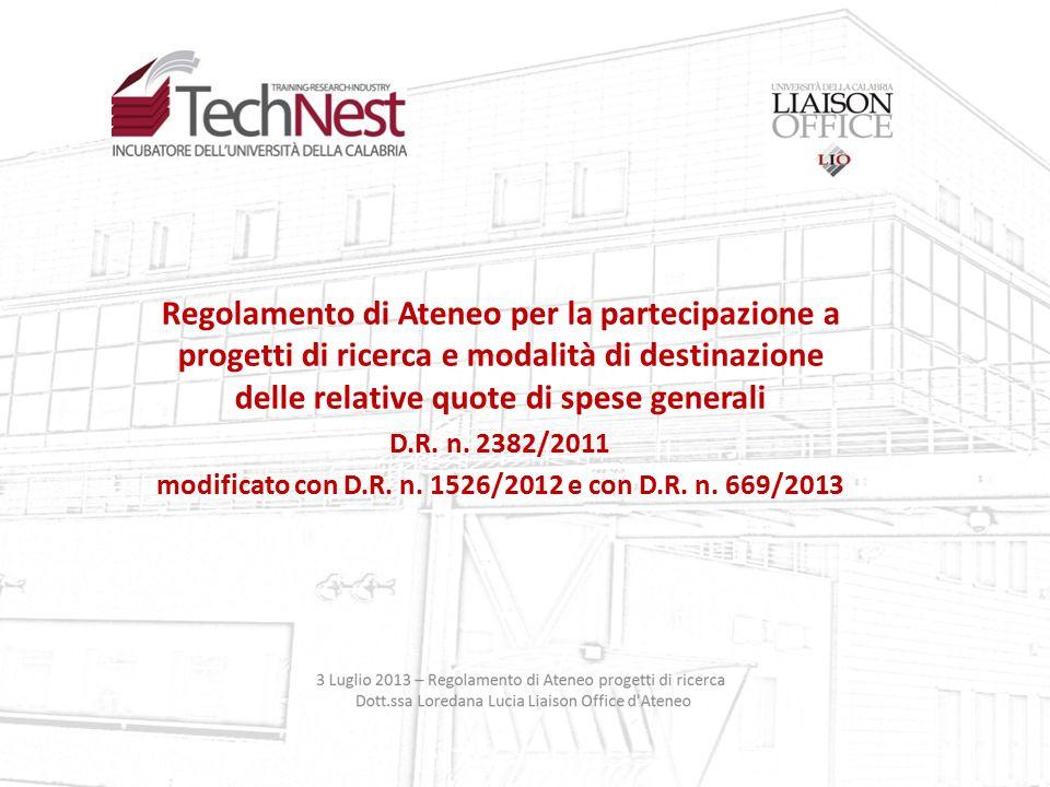 Regolamento di Ateneo per la partecipazione a progetti di ricerca e modalità di destinazione delle relative quote di spese generali D.R. n. 2382/2011