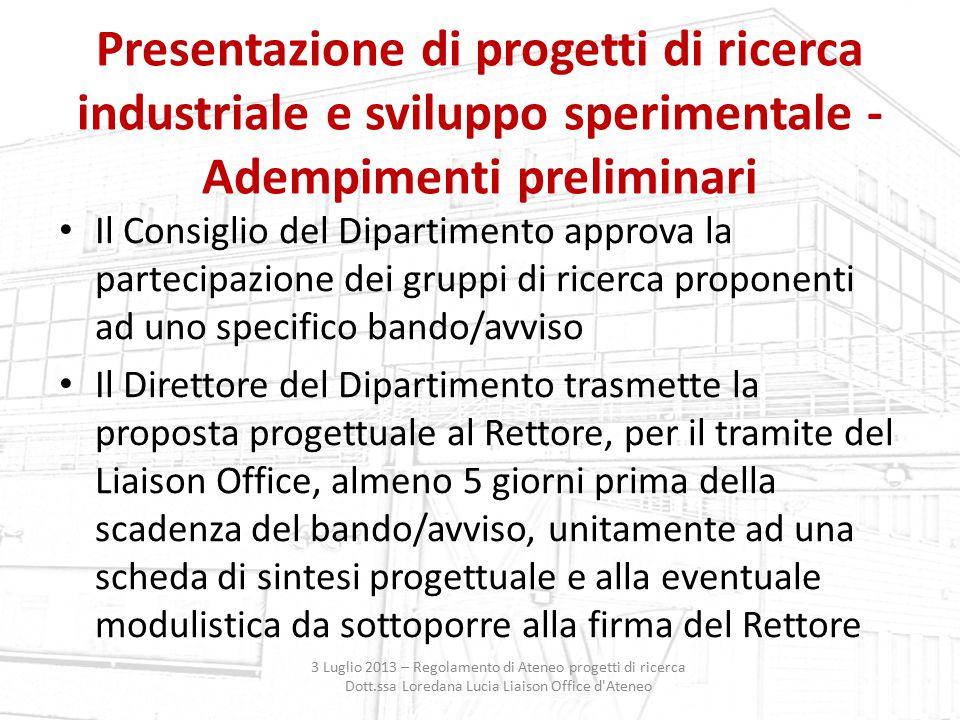 Presentazione di progetti di ricerca industriale e sviluppo sperimentale - Adempimenti preliminari Il Consiglio del Dipartimento approva la partecipaz