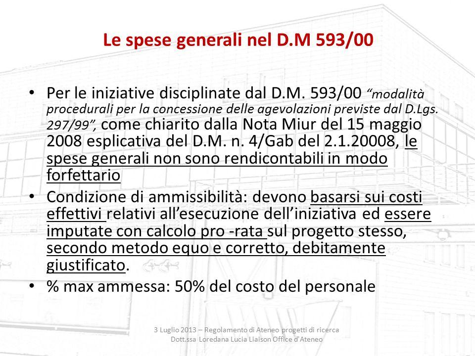 Le spese generali nel D.M 593/00 3 Luglio 2013 – Regolamento di Ateneo progetti di ricerca Dott.ssa Loredana Lucia Liaison Office d'Ateneo Per le iniz