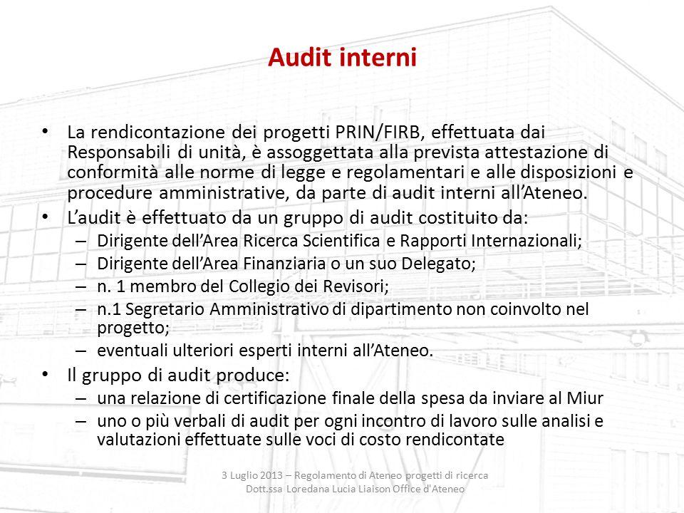 Audit interni 3 Luglio 2013 – Regolamento di Ateneo progetti di ricerca Dott.ssa Loredana Lucia Liaison Office d'Ateneo La rendicontazione dei progett