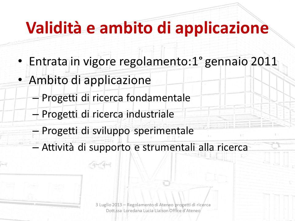 Validità e ambito di applicazione Entrata in vigore regolamento:1° gennaio 2011 Ambito di applicazione – Progetti di ricerca fondamentale – Progetti d