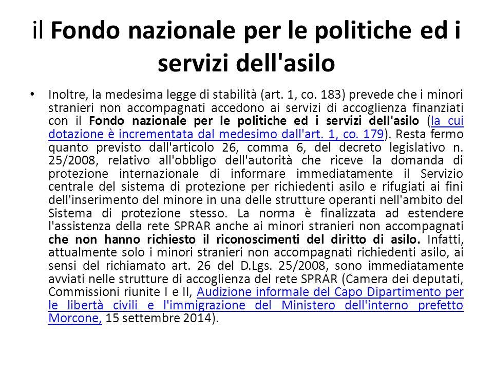 il Fondo nazionale per le politiche ed i servizi dell asilo Inoltre, la medesima legge di stabilità (art.