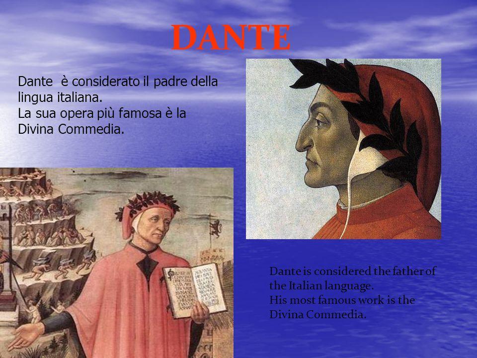 Dante è considerato il padre della lingua italiana.