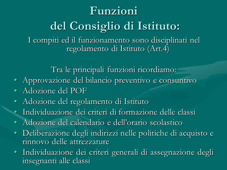 Funzioni del Consiglio di Istituto: I compiti ed il funzionamento sono disciplinati nel regolamento di Istituto (Art.4) Tra le principali funzioni ric