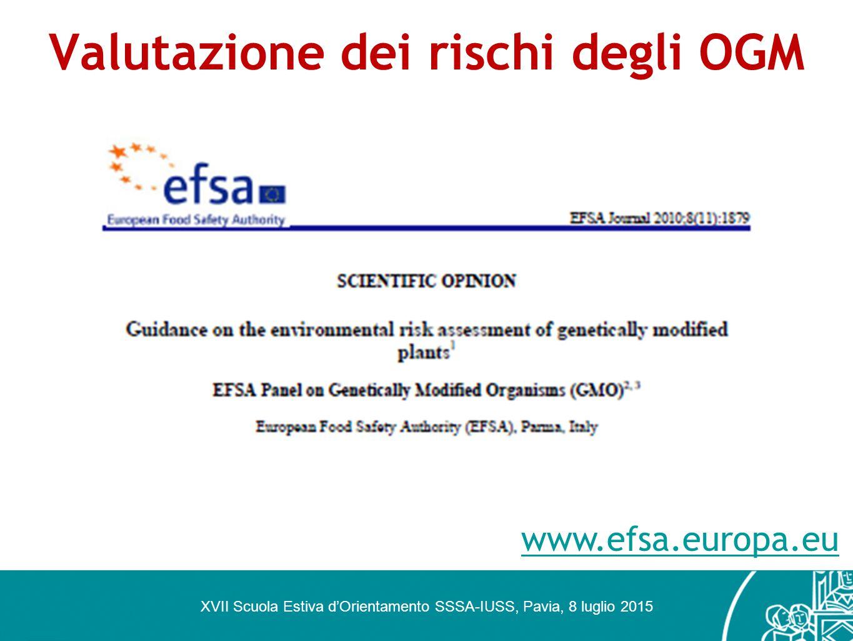 Valutazione dei rischi degli OGM XVII Scuola Estiva d'Orientamento SSSA-IUSS, Pavia, 8 luglio 2015 www.efsa.europa.eu