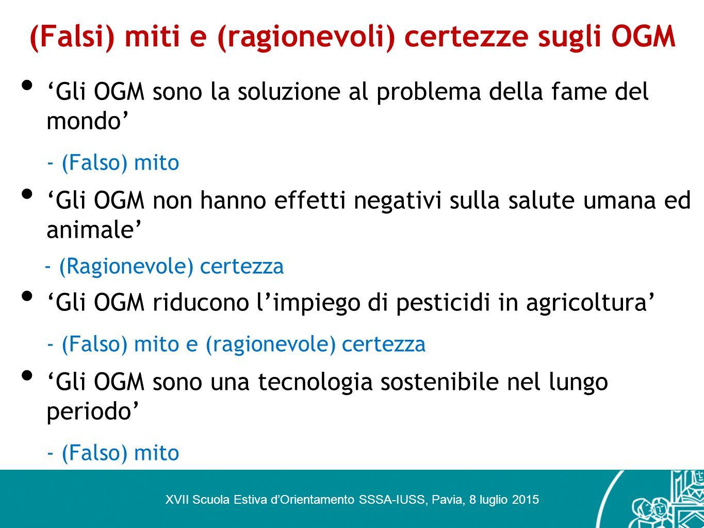 (Falsi) miti e (ragionevoli) certezze sugli OGM 'Gli OGM sono la soluzione al problema della fame del mondo' - (Falso) mito 'Gli OGM non hanno effetti