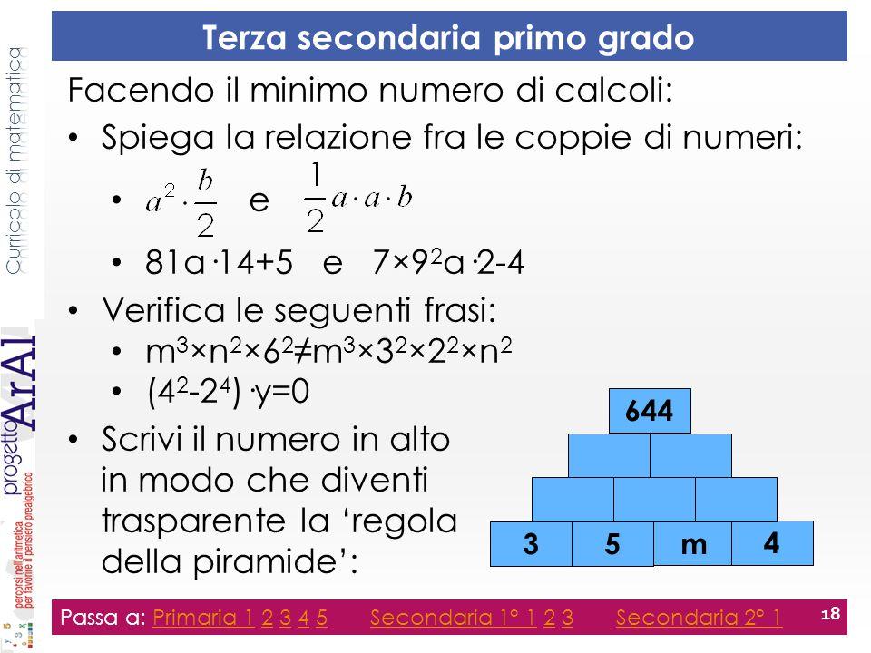 Terza secondaria primo grado Passa a: Primaria 1 2 3 4 5 Secondaria 1° 1 2 3 Secondaria 2° 1Primaria 12345Secondaria 1° 123Secondaria 2° 1 18 Passa a: