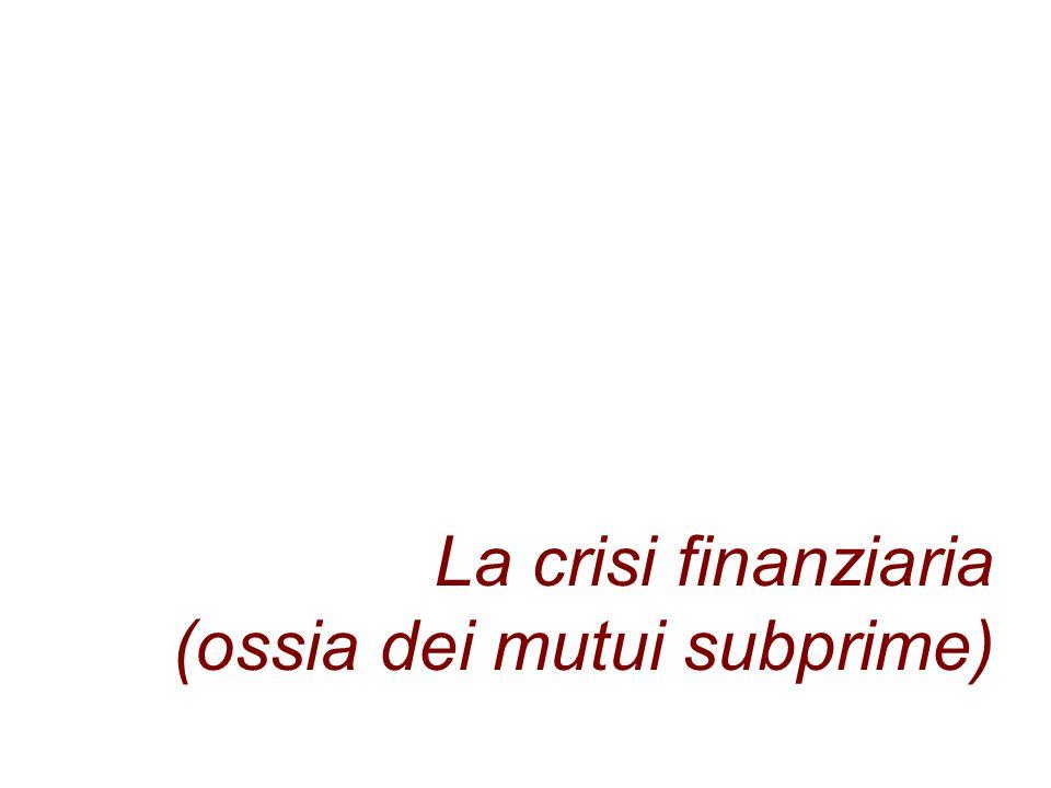 La crisi finanziaria (ossia dei mutui subprime)