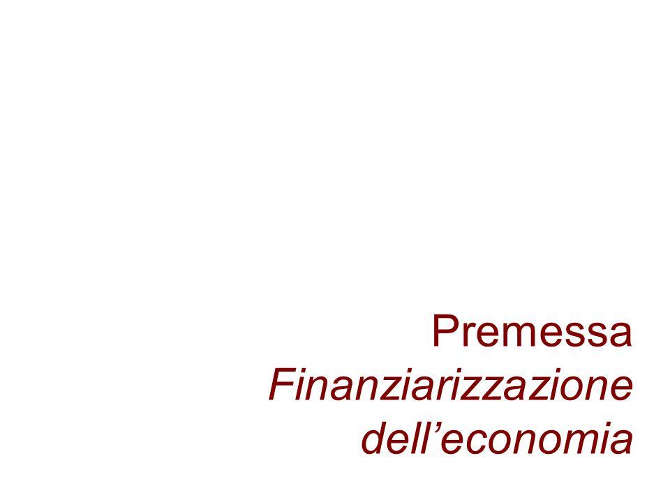 Premessa Finanziarizzazione dell'economia