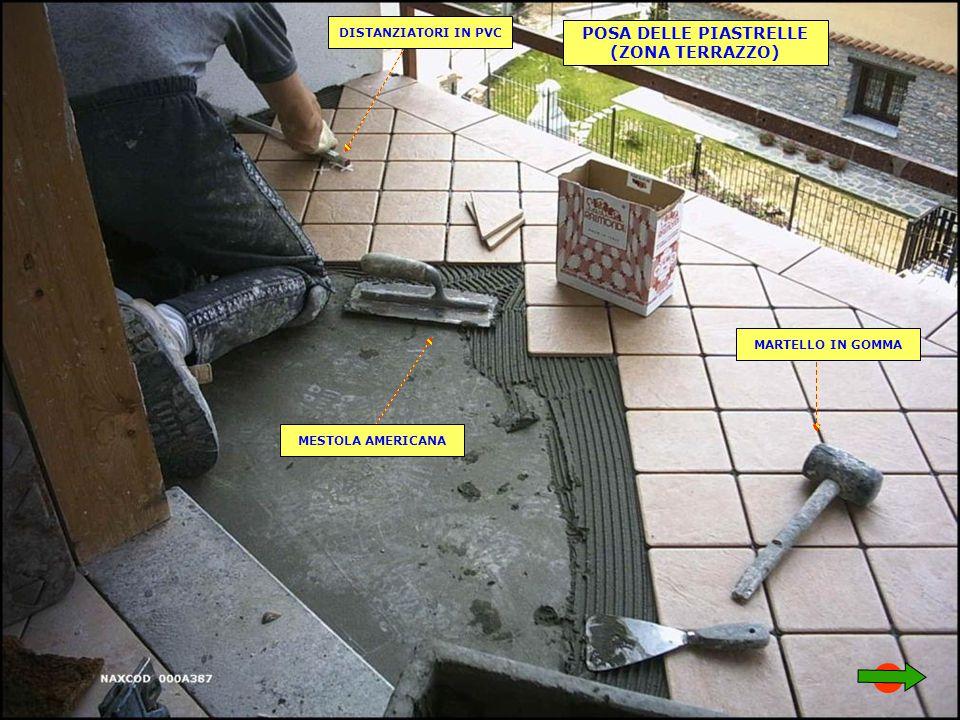POSA DELLE PIASTRELLE (ZONA TERRAZZO) DISTANZIATORI IN PVC MESTOLA AMERICANA MARTELLO IN GOMMA