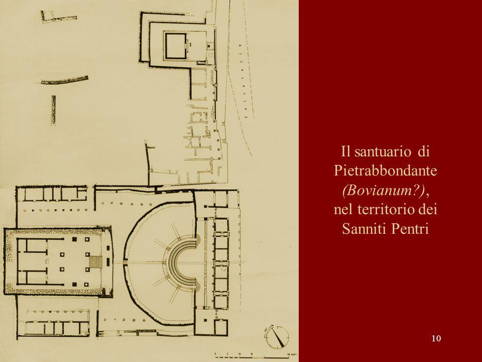 10 Il santuario di Pietrabbondante (Bovianum?), nel territorio dei Sanniti Pentri