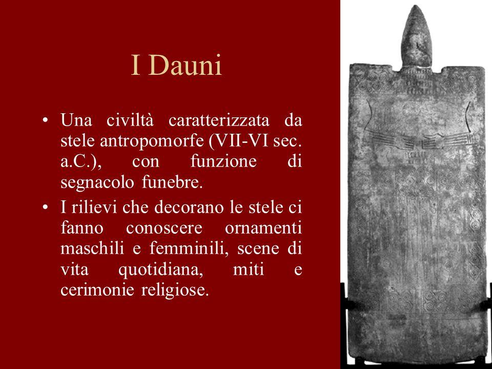 37 I Dauni Una civiltà caratterizzata da stele antropomorfe (VII-VI sec. a.C.), con funzione di segnacolo funebre. I rilievi che decorano le stele ci