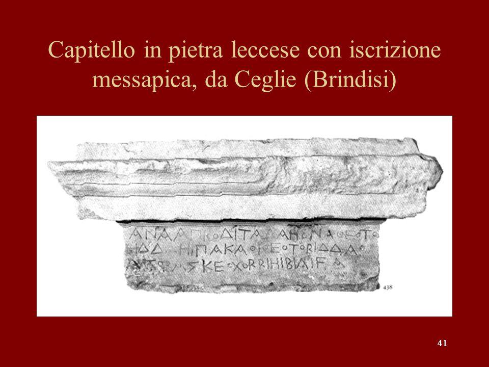 41 Capitello in pietra leccese con iscrizione messapica, da Ceglie (Brindisi)