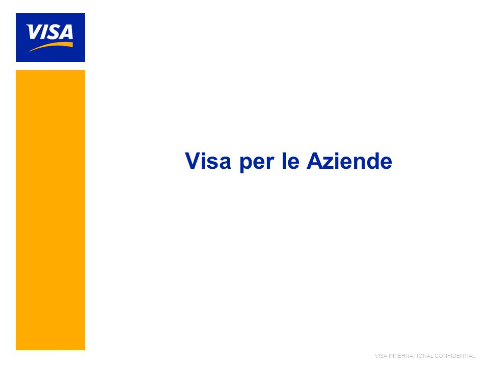 VISA INTERNATIONAL CONFIDENTIAL Visa per le Aziende