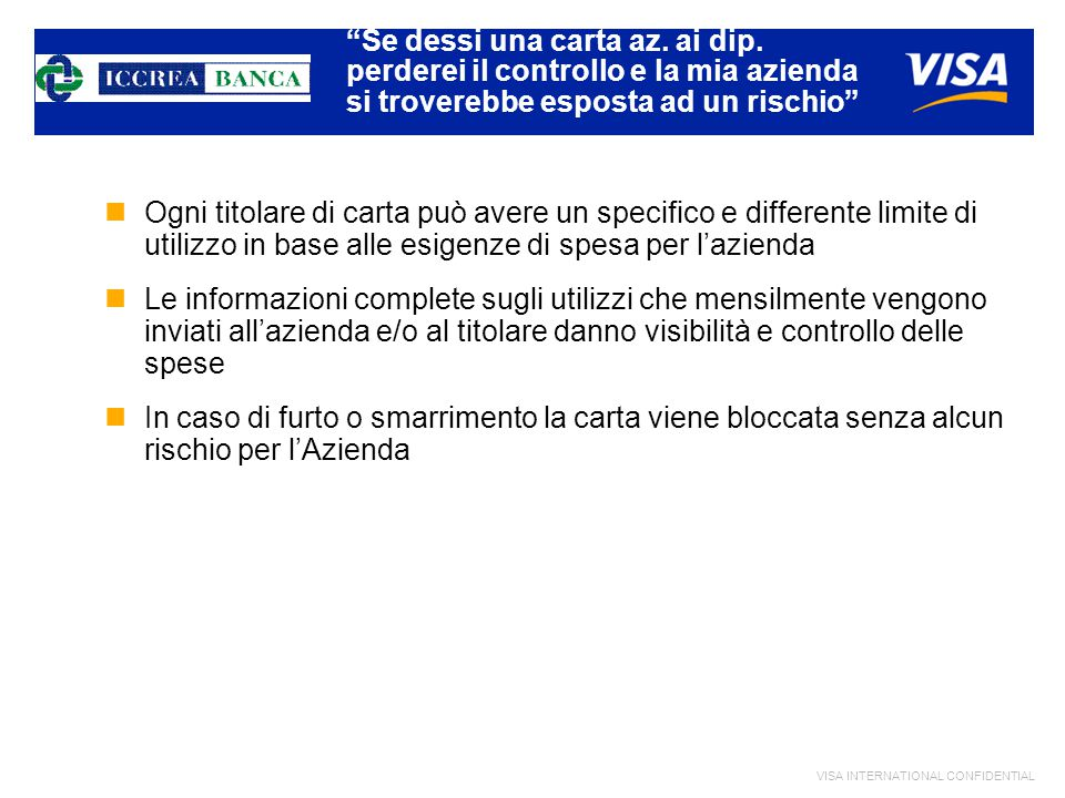 VISA INTERNATIONAL CONFIDENTIAL Se dessi una carta az.