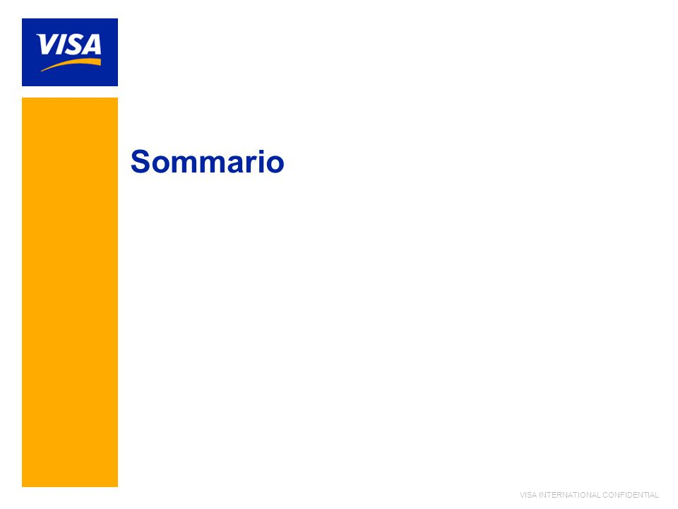VISA INTERNATIONAL CONFIDENTIAL Sommario