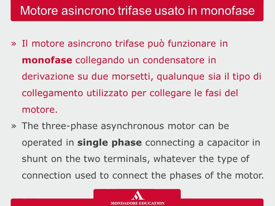 »Il motore asincrono trifase può funzionare in monofase collegando un condensatore in derivazione su due morsetti, qualunque sia il tipo di collegamen