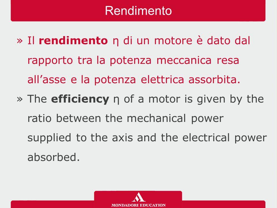 »Il rendimento η di un motore è dato dal rapporto tra la potenza meccanica resa all'asse e la potenza elettrica assorbita. »The efficiency η of a moto