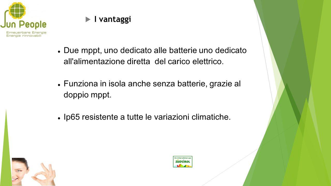 Due mppt, uno dedicato alle batterie uno dedicato all'alimentazione diretta del carico elettrico. Funziona in isola anche senza batterie, grazie al do