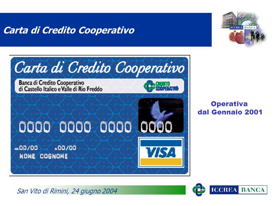 Carta di Credito Cooperativo San Vito di Rimini, 24 giugno 2004 Operativa dal Gennaio 2001