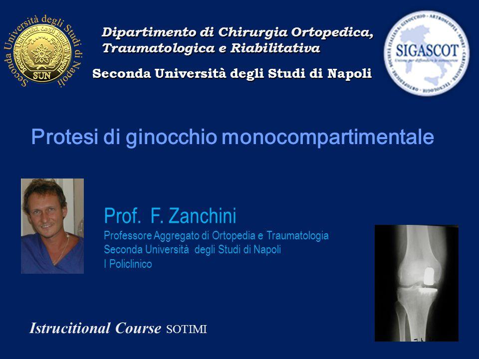 Protesi di ginocchio monocompartimentale Seconda Università degli Studi di Napoli Dipartimento di Chirurgia Ortopedica, Traumatologica e Riabilitativa Prof.