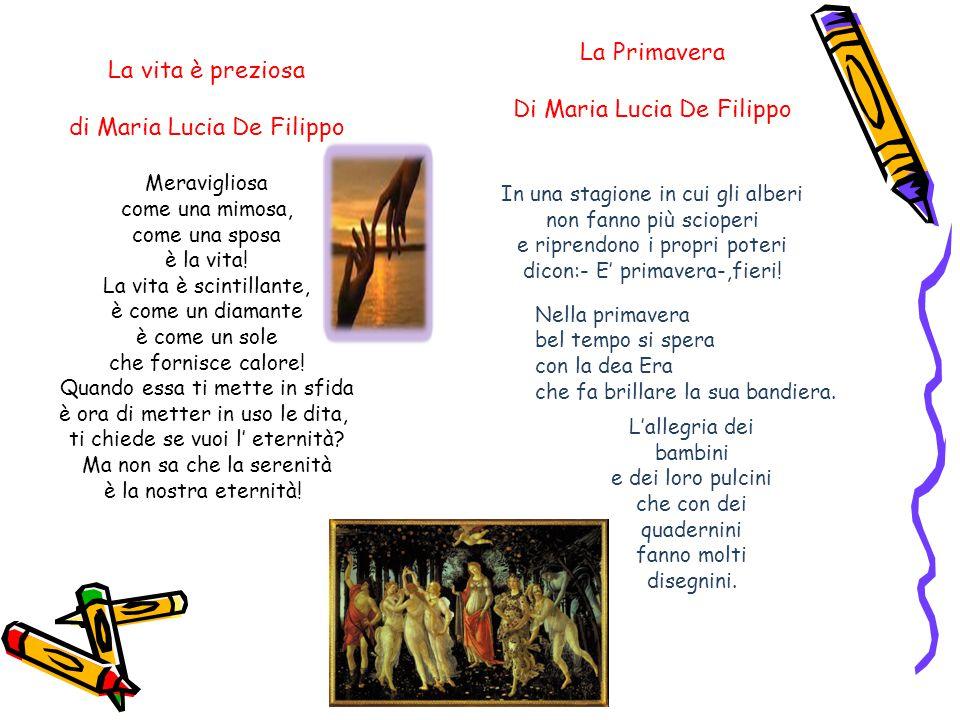 La vita è preziosa di Maria Lucia De Filippo Meravigliosa come una mimosa, come una sposa è la vita! La vita è scintillante, è come un diamante è come