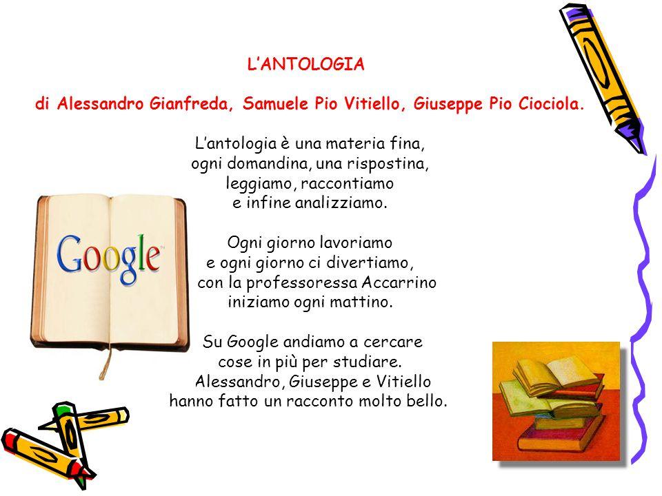 L'ANTOLOGIA di Alessandro Gianfreda, Samuele Pio Vitiello, Giuseppe Pio Ciociola. L'antologia è una materia fina, ogni domandina, una rispostina, legg