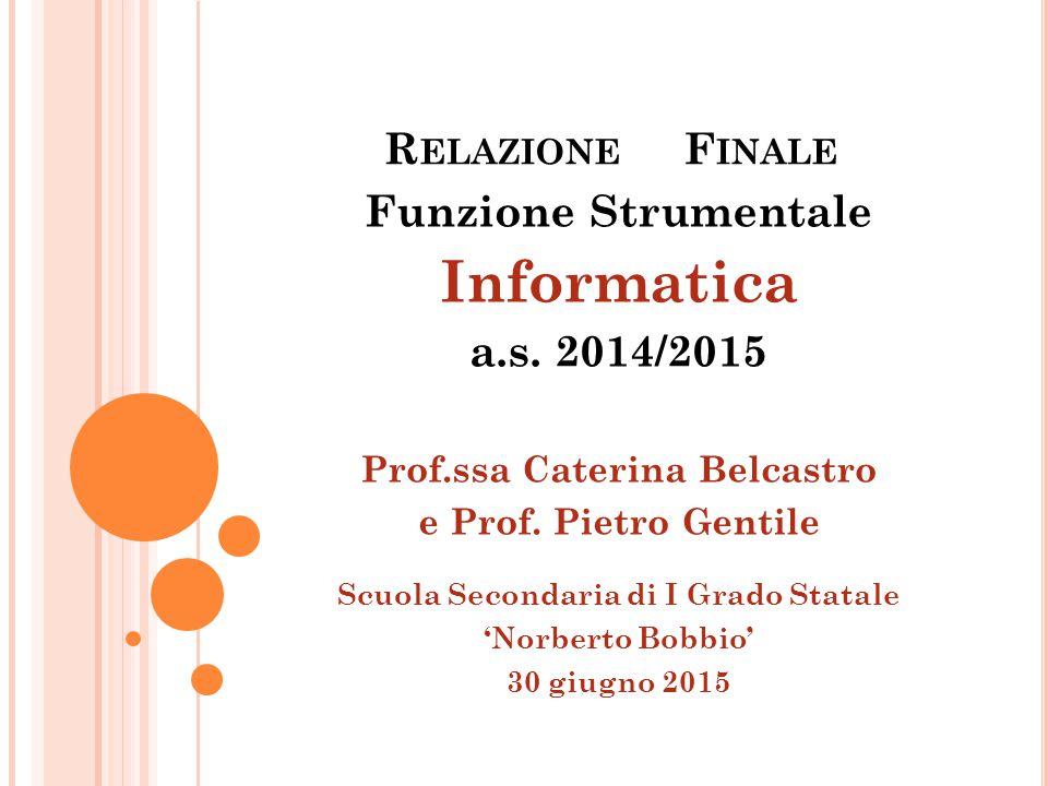 R ELAZIONE F INALE Funzione Strumentale Informatica a.s.